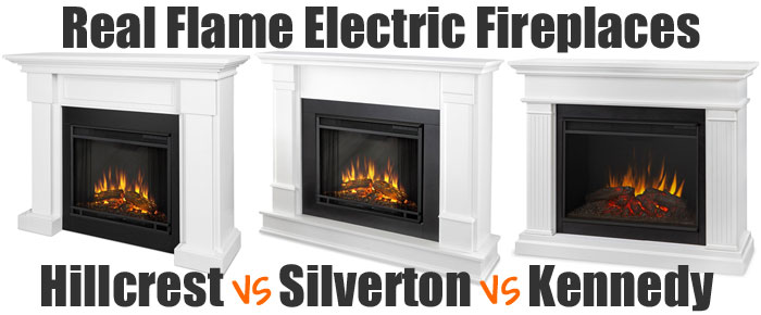 3 Real Flame Electric Fireplaces: Hillcrest VS Silverson VS Kennedy Models